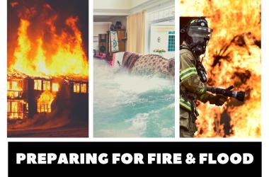 Preparing For Fire & Flood